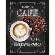 """Placa Decorativa Retangular """"Depois do Café Eu Me Expresso"""""""