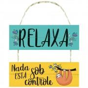 Placa decorativa Relaxa nada está sob controle