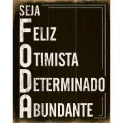 """Placa Decorativa """"Seja Foda"""""""
