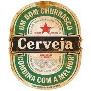 """Placa Decorativa """"Bom Churrasco Combina com a Melhor Cerveja"""""""