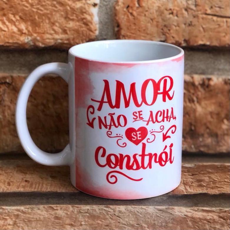 Caneca Personalizada Amor Não Se Acha Se Constrói