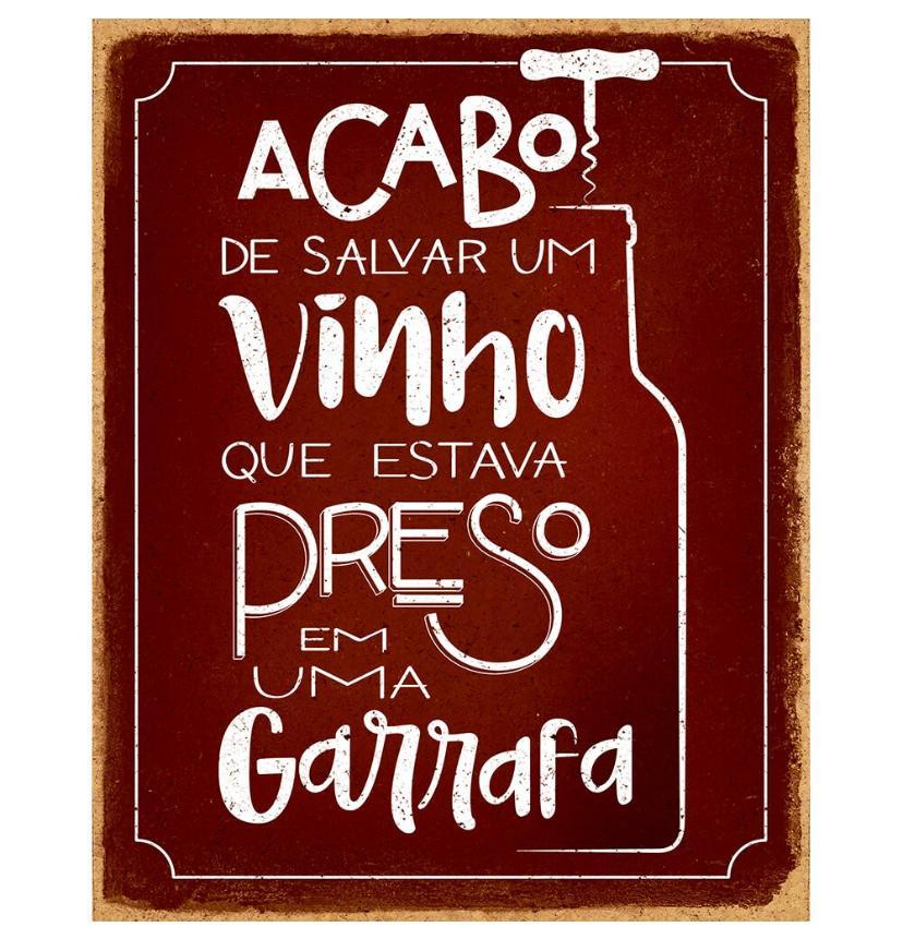 """Placa Decorativa Retangular """"Acabo de Salvar Um Vinho"""""""