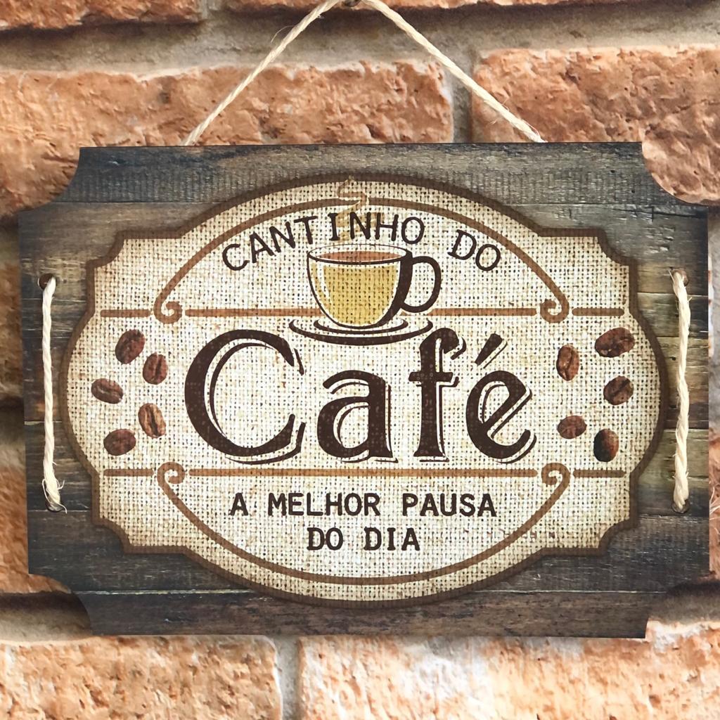 """Placa Decorativa """"Cantinho do Café, Melhor Hora do Dia"""""""