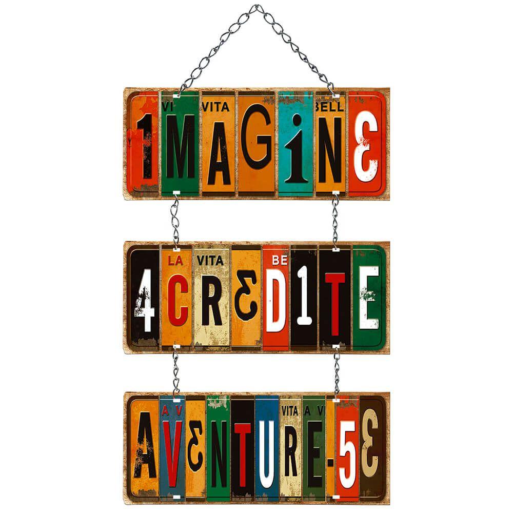 "Placa Decorativa com Corrente ""Imagine, Acredite..."""