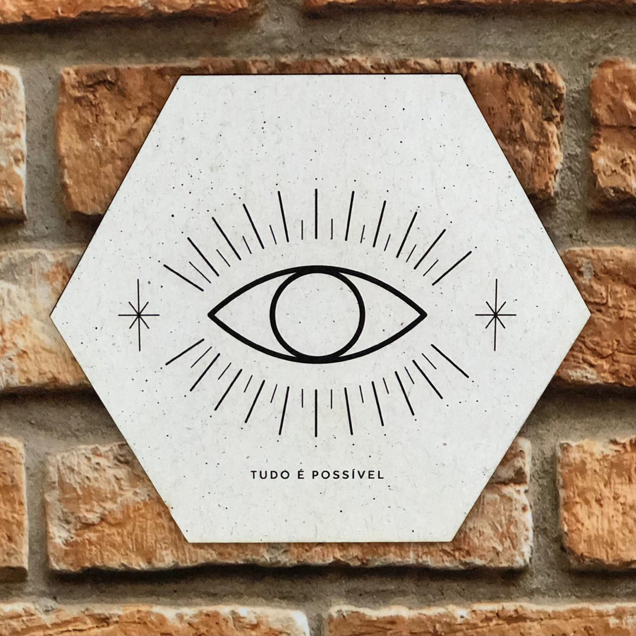 """Placa Decorativa Hexagonal Olho """"Tudo é Possível"""""""