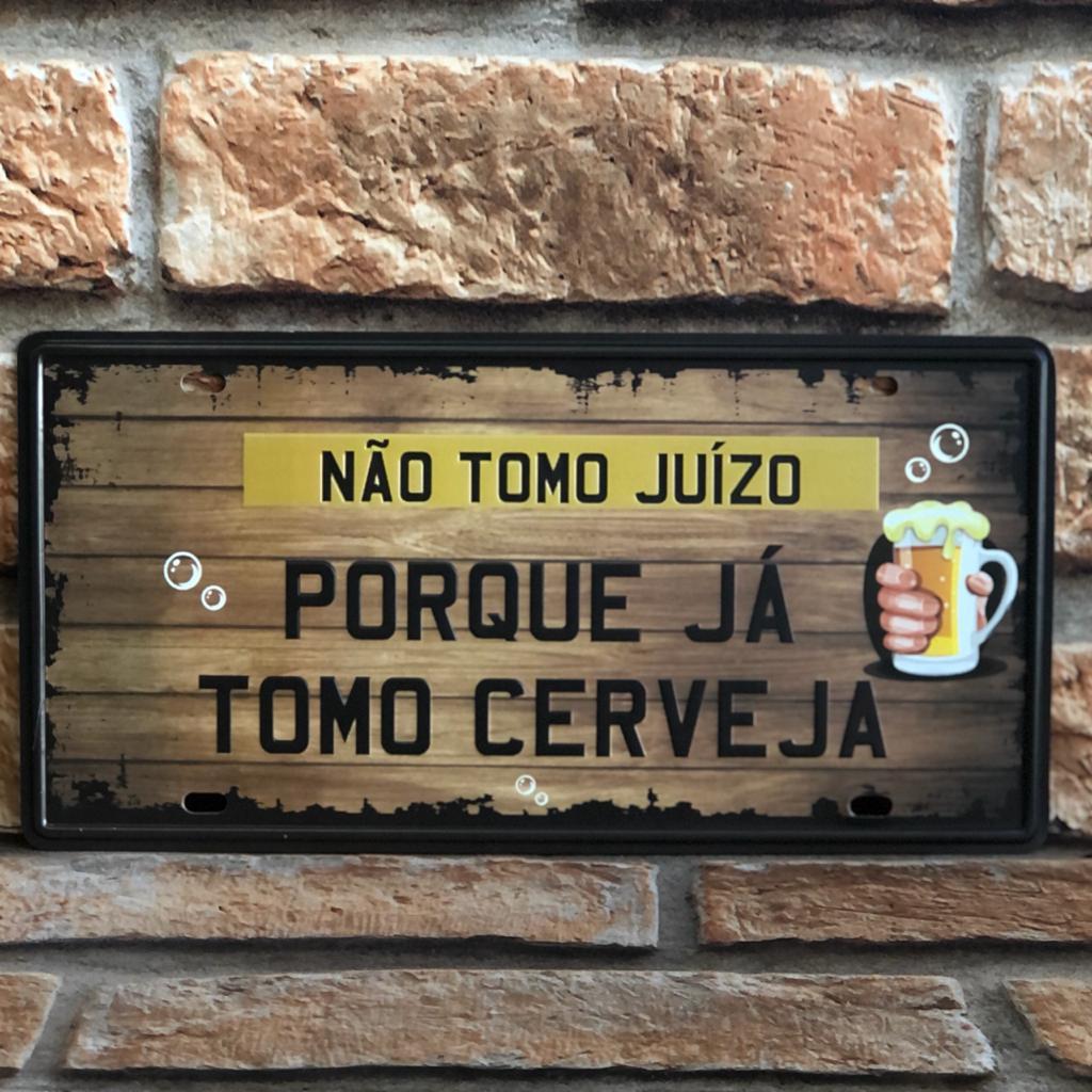 """Placa Decorativa de Metal """"Não Tomo Juízo"""""""