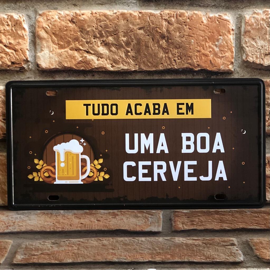"""Placa Decorativa de Metal """"Tudo Acaba em Uma Boa Cerveja"""""""