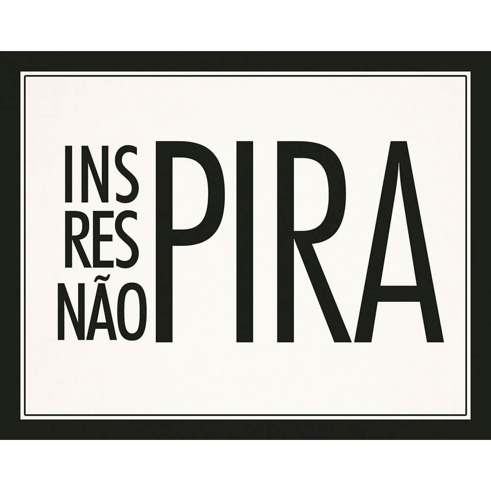"""Placa Decorativa Retangular P&B """"Inspira Respira Não Pira''"""