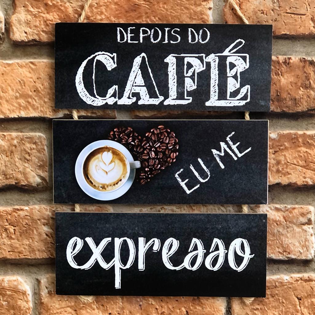 """Placa Decorativa NSW """"Depois do Café Me Expresso"""""""