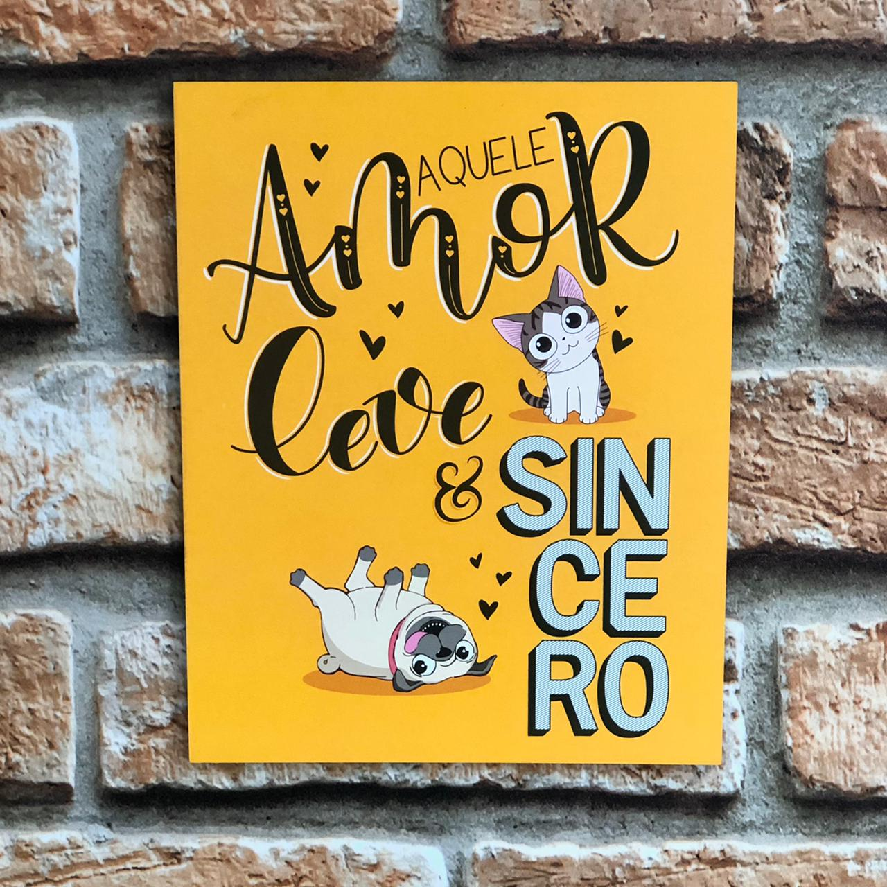 """Placa Decorativa Retangular Pet """"Aquele Amor Leve e Sincero"""""""