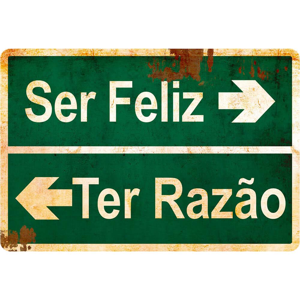 """Placa Decorativa Retangular """"Ser Feliz ou Ter Razão"""""""
