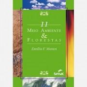 MEIO AMBIENTE & FLORESTAS