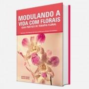 MODULANDO A VIDA COM FLORAIS