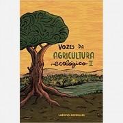 VOZES DA AGRICULTURA ECOLÓGICA II