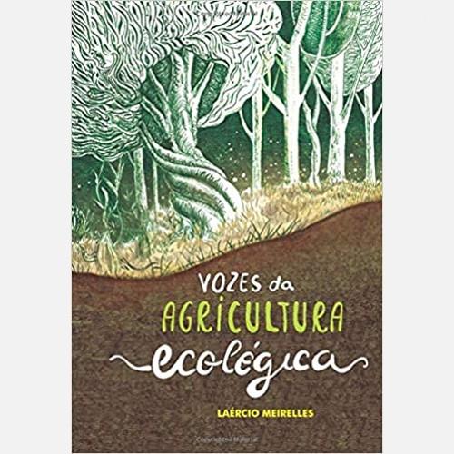 VOZES DA AGRICULTURA ECOLÓGICA
