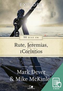 90 dias em Rute, Jeremias e 1Coríntios - Série Explore as Escrituras (E-book)