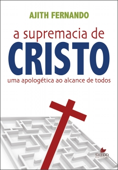 A Supremacia de Cristo - Relançamento