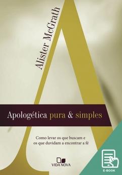 Apologética pura e simples (E-book)