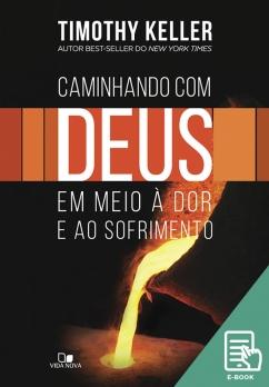 Caminhando com Deus em meio àdor e ao sofrimento (E-book)
