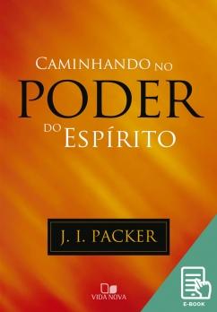 Caminhando no poder do Espírito (E-book)