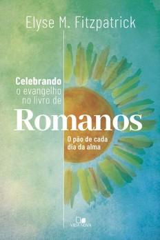 Celebrando o evangelho no livro de Romanos
