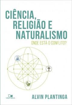 Ciência, religião e naturalismo: onde está o conflito?