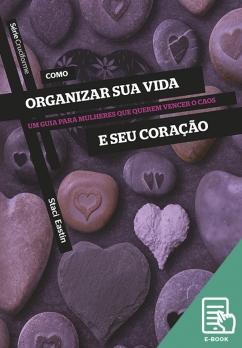 Como organizar sua vida e seu coração - Série Cruciforme (E-book)