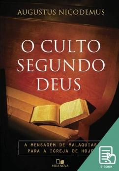 Culto segundo Deus, O (E-book)
