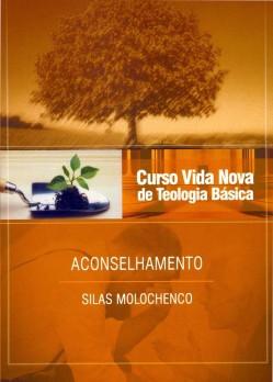 Curso Vida Nova de Teologia básica - Vol. 10 - Aconselhamento
