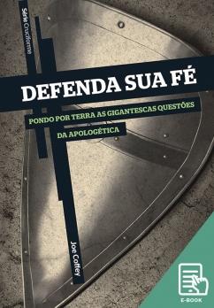 Defenda sua fé - Série Cruciforme (E-book)