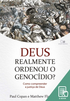 Deus realmente ordenou o genocídio? (E-book)