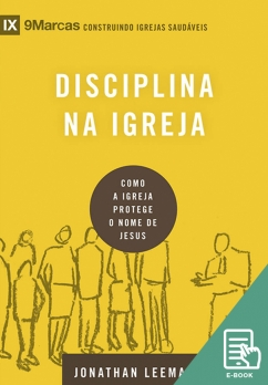 Disciplina na igreja - Série 9Marcas (E-book)