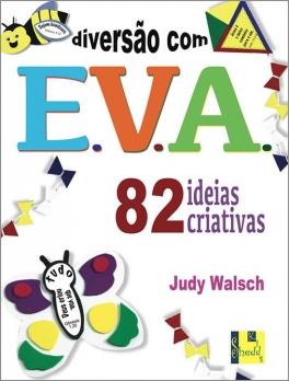 Diversão com E.V.A.
