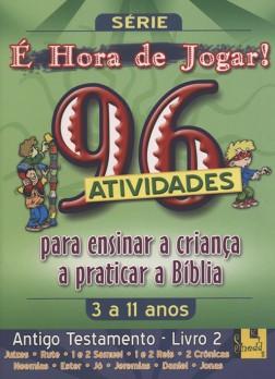 É hora de Jogar - A.T. 2 Juizes à Jonas - 96 Atividades