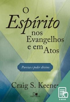 Espírito nos Evangelhos e em Atos, O (E-book)