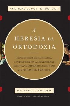 Heresia da ortodoxia, A
