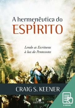 Hermenêutica do Espírito, A (E-book)