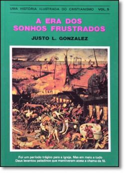 História ilustrada do cristianismo, Uma - Vol. 5 - A era dos sonhos frustrados