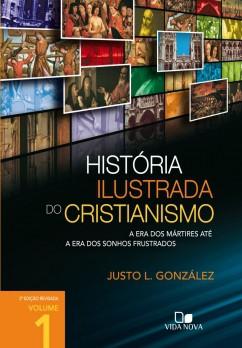 História ilustrada do cristianismo - Volume 1
