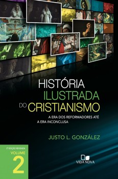 História ilustrada do cristianismo - Volume 2