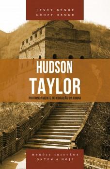 Hudson Taylor - Série heróis cristãos ontem & hoje