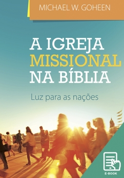 Igreja missional na Bíblia, A (E-book)