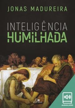 Inteligência humilhada (Audiolivro)