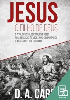 Jesus, o filho de Deus (E-book)