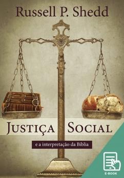 Justiça social e a interpretação da Bíblia (E-book)