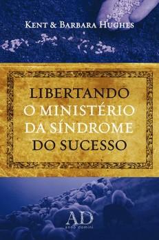 Libertando o ministério da síndrome do sucesso