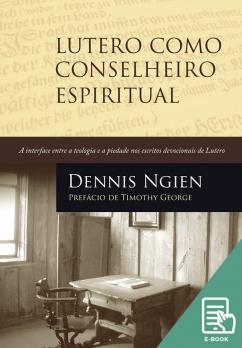 Lutero como conselheiro espiritual (E-book)
