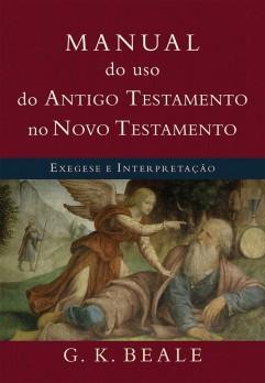 Manual do uso do Antigo Testamento no Novo Testamento