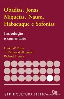 Obadias, Jonas, Miquéias, Naum, Habacuque e Sofonias, introdução e comentário