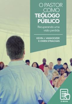 Pastor como teólogo público, O (E-book)
